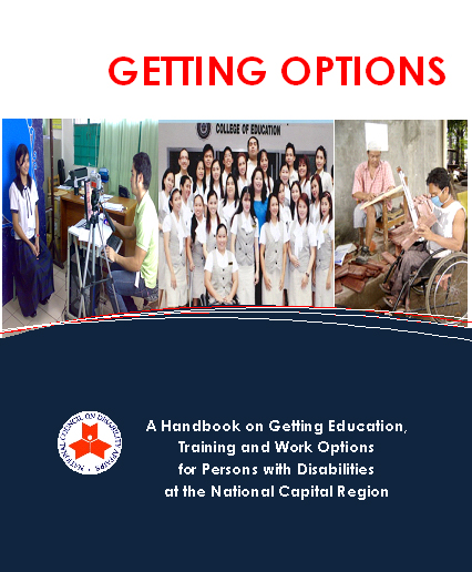 Getting Options: A Handbook on Getting Education Training and Work Options for Persons with Disabilities at the National Capital Region